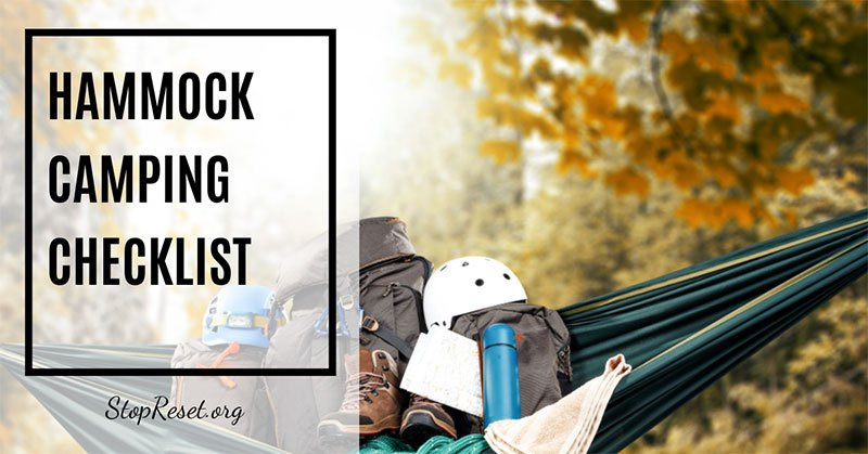 Love Hammocking? This is The Ultimate Hammock Camping Checklist!
